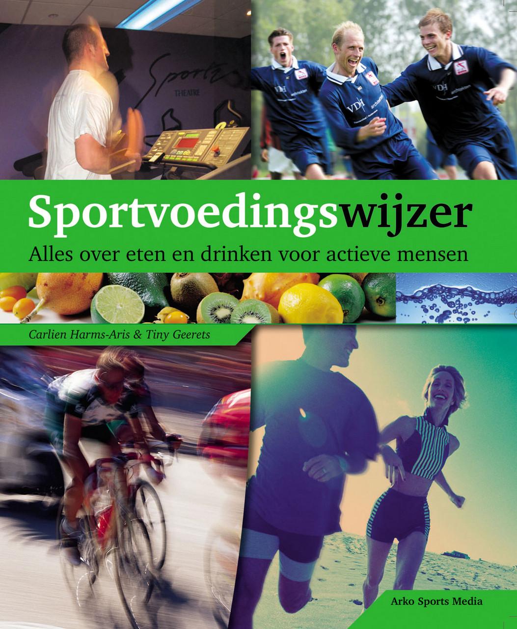"""Sportvoedingswijzer """"alles over eten en drinken voor actieve mensen"""""""
